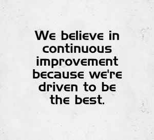 VALUE 2: Continuous improvement because we're driven to be the best.