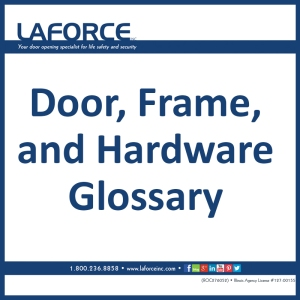 Door, Frame, and Hardware Glossary - LaForce, Inc.