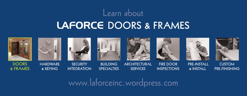 LaForce supplies doors and frames for commercial construction projects across the country, in addition to its custom manufacturing capabilities .