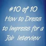 How to dress to impress for a job interview