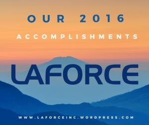 LaForce: Our 2016 Accomplishments