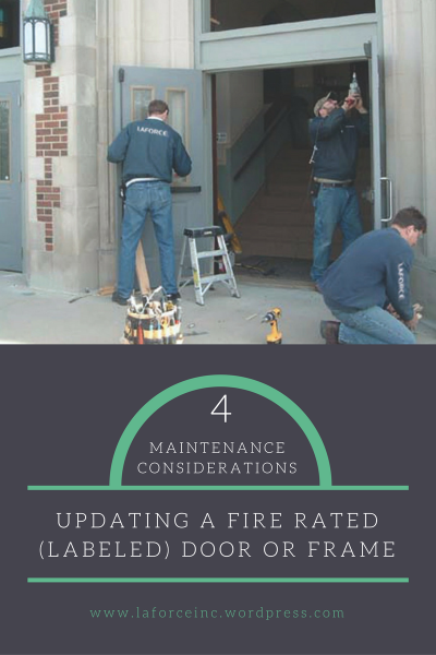 Four Maintenance Considerations for Updating a Fire Rated (Labeled) Door or Frame