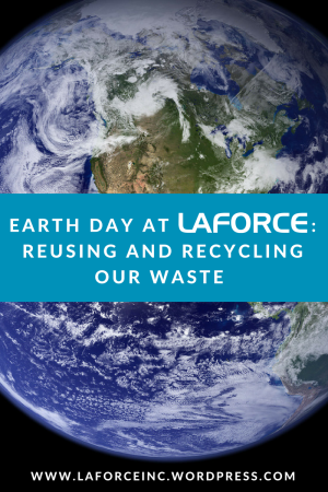 Earth Day at LaForce - reusing and recycling our waste