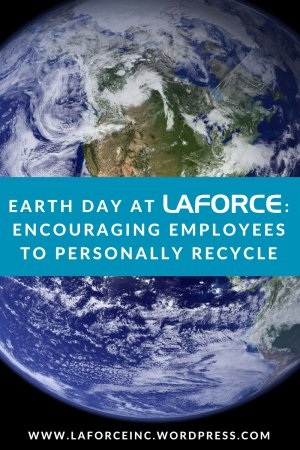Earth Day at LaForce - encouraging employees to recycle