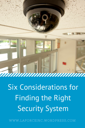 Six Considerations for Finding the Right Security System
